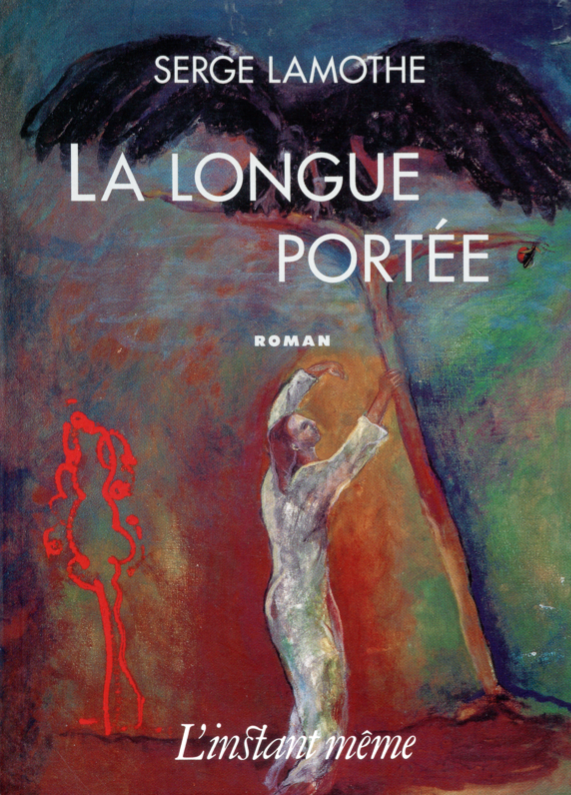 La longue portée, roman de Serge Lamothe